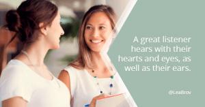 Great Listener Lea Brovedani